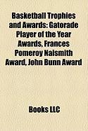 Basketball Trophies and Awards: Gatorade Player of the Year Awards, Frances Pomeroy Naismith Award, John Bunn Award