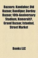 Bazaars: Kandahar, Old Bazaar, Bandipur, Dordoy Bazaar, 10th-Anniversary Stadium, Kemeralt?, Grand Bazaar, Istanbul, Street Mar