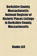 Berkshire County, Massachusetts: National Register of Historic Places Listings in Berkshire County, Massachusetts
