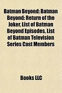 Batman Beyond: Batman Beyond: Return of the Joker, List of Batman Beyond Episodes, List of Batman Television Series Cast Members