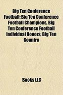 Big Ten Conference Football: Big Ten Conference Football Champions, Big Ten Conference Football Individual Honors, Big Ten Country