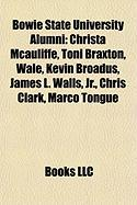 Bowie State University Alumni: Christa McAuliffe, Toni Braxton, Wale, Kevin Broadus, James L. Walls, JR., Chris Clark, Marco Tongue