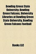 Bowling Green State University: Bowling Green Falcons, University Libraries at Bowling Green State University, Bowling Green Falcons Football