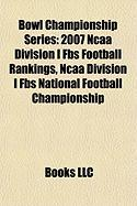 Bowl Championship Series: 2007 NCAA Division I Fbs Football Rankings, NCAA Division I Fbs National Football Championship