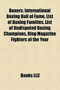 Boxers: International Boxing Hall of Fame, List of Boxing Families, List of Undisputed Boxing Champions, Ring Magazine Fighter