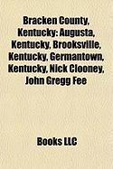 Bracken County, Kentucky: Augusta, Kentucky, Brooksville, Kentucky, Germantown, Kentucky, Nick Clooney, John Gregg Fee