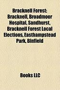 Bracknell Forest: Bracknell, Broadmoor Hospital, Sandhurst, Bracknell Forest Local Elections, Easthampstead Park, Binfield