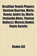 Brazilian Tennis Players: Gustavo Kuerten, Maria Bueno, Andr S, Maria Fernanda Alves, Thomaz Bellucci, Marcos Daniel, Flvio Saretta