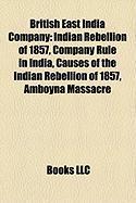 British East India Company: Indian Rebellion of 1857, Company Rule in India, Causes of the Indian Rebellion of 1857, Amboyna Massacre