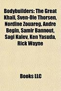 Bodybuilders: The Great Khali, Sven-OLE Thorsen, Nordine Zouareg, Andre Begin, Samir Bannout, Sagi Kalev, Ken Yasuda, Rick Wayne