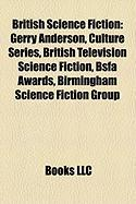 British Science Fiction: Gerry Anderson, Culture Series, British Television Science Fiction, Bsfa Awards, Birmingham Science Fiction Group