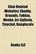 Chat-Related Websites: Ebuddy, 6rounds, Tokbox, Meebo, IRC-Galleria, Tinychat, Banglacafe
