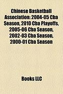 Chinese Basketball Association: 2004-05 CBA Season, 2010 CBA Playoffs, 2005-06 CBA Season, 2002-03 CBA Season, 2000-01 CBA Season