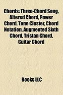 Chords: Three-Chord Song, Altered Chord, Power Chord, Tone Cluster, Chord Notation, Augmented Sixth Chord, Tristan Chord, Guit