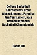 College Basketball Tournaments: Great Alaska Shootout, Paradise Jam Tournament, Naia National Women's Basketball Championship