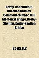 Derby, Connecticut: Charlton Comics, Commodore Isaac Hull Memorial Bridge, Derby-Shelton, Derby-Shelton Bridge