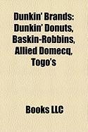 Dunkin' Brands: Dunkin' Donuts, Baskin-Robbins, Allied Domecq, Togo's