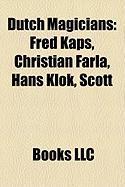 Dutch Magicians: Fred Kaps, Christian Farla, Hans Klok, Scott
