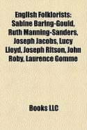 English Folklorists: Sabine Baring-Gould, Ruth Manning-Sanders, Joseph Jacobs, Lucy Lloyd, Joseph Ritson, John Roby, Laurence Gomme