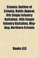 Estonia: Outline of Estonia, Baltic Appeal, 8th Single Infantry Battalion, 10th Single Infantry Battalion, MRP-Aeg, Northern Es