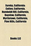 Eureka, California: Cutten, California, Humboldt Hill, California, Bayview, California, Myrtletown, California, Pine Hills, California