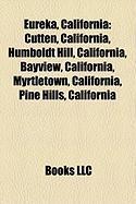 Eureka, California: Cutten, California, Humboldt Hill, California, Bayview, California, Myrtletown, California, Pine Hills, California