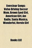 Everclear Songs: Volvo Driving Soccer Mom, Brown Eyed Girl, American Girl, Am Radio, Santa Monica, Wonderful, Heroin Girl