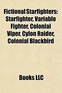 Fictional Starfighters: Starfighter, Variable Fighter, Colonial Viper, Cylon Raider, Colonial Blackbird
