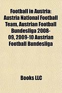 Football in Austria: Austria National Football Team, Austrian Football Bundesliga 2008-09, 2009-10 Austrian Football Bundesliga