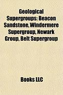 Geological Supergroups: Beacon Sandstone, Windermere Supergroup, Newark Group, Belt Supergroup