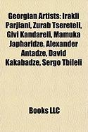 Georgian Artists: Irakli Parjiani, Zurab Tsereteli, Givi Kandareli, Mamuka Japharidze, Alexander Antadze, David Kakabadze, Sergo Tbileli