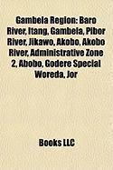 Gambela Region: Baro River, Itang, Gambela, Pibor River, Jikawo, Akobo, Akobo River, Administrative Zone 2, Abobo, Godere Special Wore