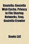 Gnutella: Gnutella Web Cache, Privacy in File Sharing Networks, Foxy, Gnutella Crawler