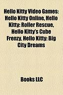 Hello Kitty Video Games: Hello Kitty Online, Hello Kitty: Roller Rescue, Hello Kitty's Cube Frenzy, Hello Kitty: Big City Dreams