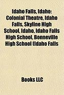 Idaho Falls, Idaho: Colonial Theatre, Idaho Falls, Skyline High School, Idaho, Idaho Falls High School, Bonneville High School (Idaho Fall