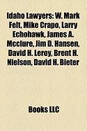Idaho Lawyers: W. Mark Felt, Mike Crapo, Larry Echohawk, James A. McClure, Jim D. Hansen, David H. Leroy, Brent H. Nielson, David H.