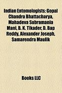 Indian Entomologists: Gopal Chandra Bhattacharya, Mahadeva Subramania Mani, B. K. Tikader, D. Bap Reddy, Alexander Joseph, Samarendra Maulik