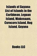 Islands of Guyana: List of Islands in the Caribbean, Leguan Island, Wakenaam, Corocoro Island, Hog Island, Guyana