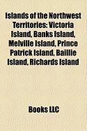 Islands of the Northwest Territories: Victoria Island, Banks Island, Melville Island, Prince Patrick Island, Baillie Island, Richards Island