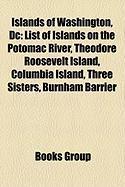 Islands of Washington, DC: List of Islands on the Potomac River, Theodore Roosevelt Island, Columbia Island, Three Sisters, Burnham Barrier