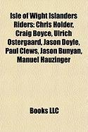 Isle of Wight Islanders Riders: Chris Holder, Craig Boyce, Ulrich Ostergaard, Jason Doyle, Paul Clews, Jason Bunyan, Manuel Hauzinger