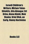 Israeli Children's Writers: Miriam Yalan-Shteklis, Gila Almagor, Uri Orlev, Alona Kimhi, Meir Shalev, Uriel Ofek, on Sarig, Hanny Nachmias