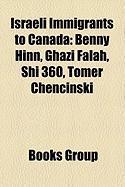 Israeli Immigrants to Canada: Benny Hinn, Ghazi Falah, Shi 360, Tomer Chencinski