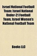 Israel National Football Team: Israel National Under-21 Football Team, Israel Women's National Football Team