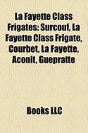 La Fayette Class Frigates: Surcouf, La Fayette Class Frigate, Courbet, La Fayette, Aconit, Guepratte