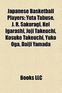Japanese Basketball Players: Yuta Tabuse, J. R. Sakuragi, Kei Igarashi, Joji Takeuchi, Kosuke Takeuchi, Yuko Oga, Daiji Yamada