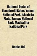 National Parks of Ecuador: El Cajas, Yasuni National Park, Isla de La Plata, Sangay National Park, Machalilla National Park