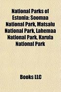National Parks of Estonia: Soomaa National Park, Matsalu National Park, Lahemaa National Park, Karula National Park