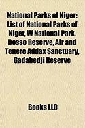 National Parks of Niger: List of National Parks of Niger, W National Park, Dosso Reserve, Air and Tenere Addax Sanctuary, Gadabedji Reserve