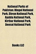 National Parks of Pakistan: Hingol National Park, Dhrun National Park, Ayubia National Park, Kirthar National Park, Deosai National Park